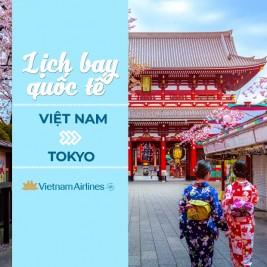 Đặt vé máy bay từ Việt Nam đi Tokyo | Lịch Bay Tháng 7/2021