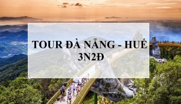 Tour Đà Nẵng - Huế 3N2Đ
